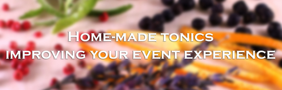Home-made tonics – Improving Your Event Experience